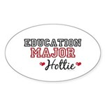 Education Major Hottie Oval Sticker