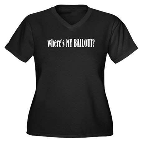 Where's My Bailout Women's Plus Size V-Neck Dark T