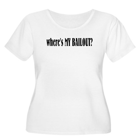Where's My Bailout Women's Plus Size Scoop Neck T-