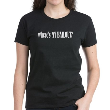 Where's My Bailout Women's Dark T-Shirt