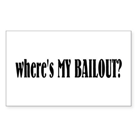 Where's My Bailout Rectangle Sticker 50 pk)