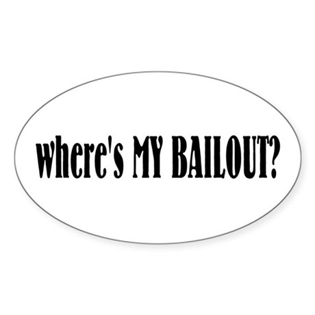 Where's My Bailout Oval Sticker (10 pk)