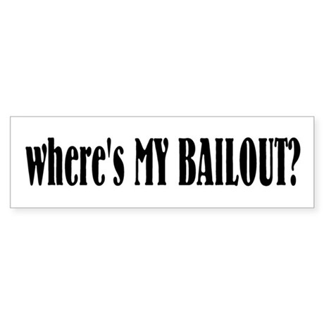 Where's My Bailout Bumper Sticker