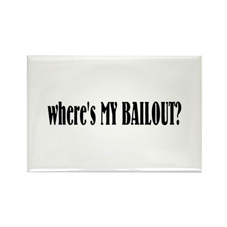 Where's My Bailout Rectangle Magnet (100 pack)