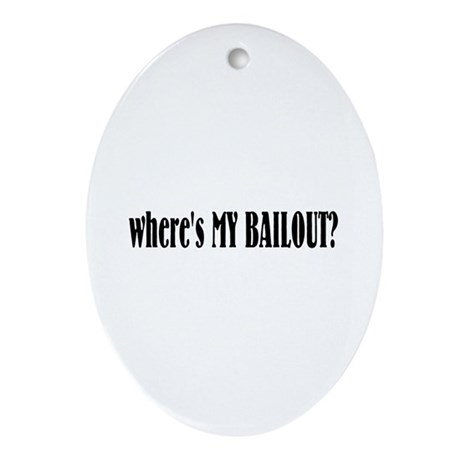 Where's My Bailout Oval Ornament