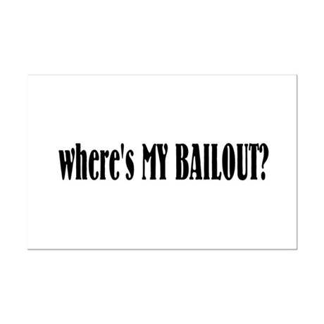 Where's My Bailout Mini Poster Print