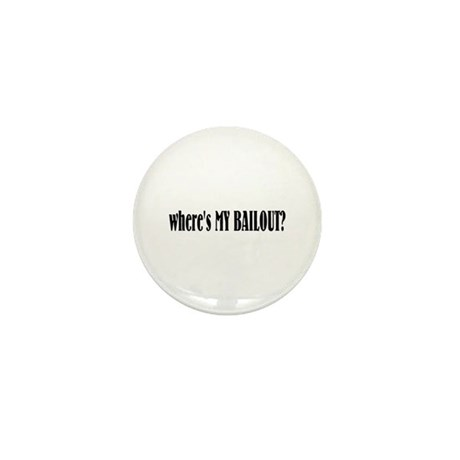 Where's My Bailout Mini Button (10 pack)