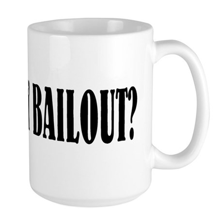 Where's My Bailout Large Mug