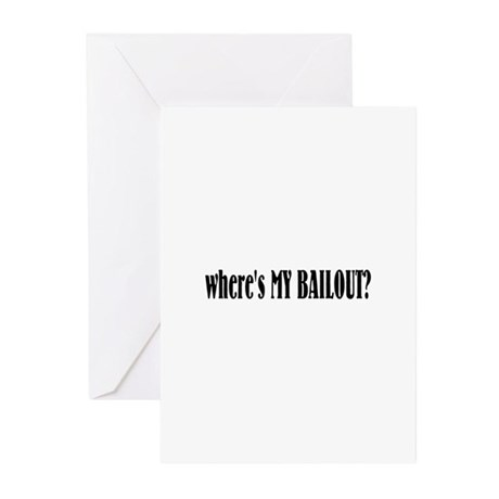 Where's My Bailout Greeting Cards (Pk of 20)