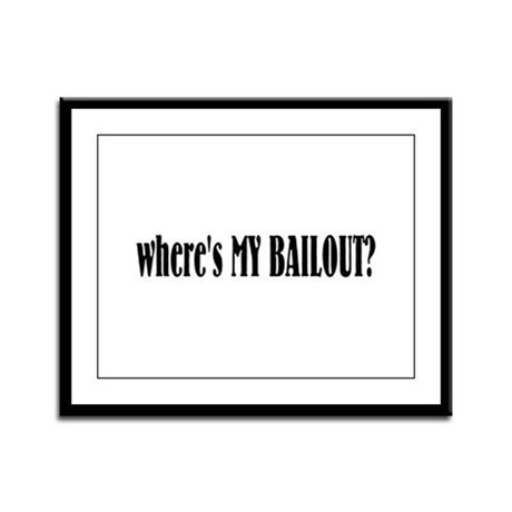Where's My Bailout Framed Panel Print