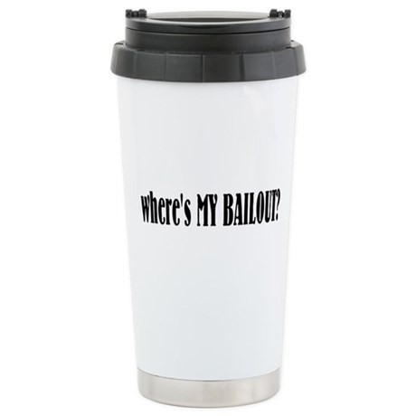Where's My Bailout Ceramic Travel Mug