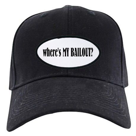 Where's My Bailout Black Cap