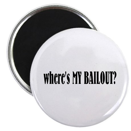 "Where's My Bailout 2.25"" Magnet (100 pack)"