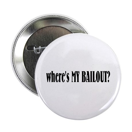 "Where's My Bailout 2.25"" Button (100 pack)"