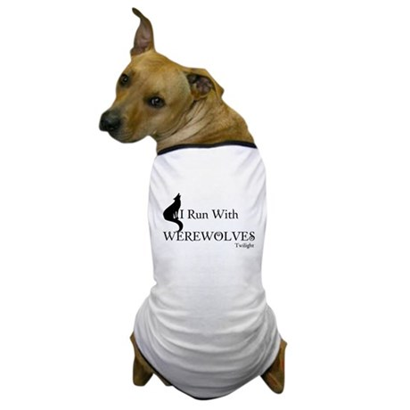 Twilight I Run With Werewolves Dog T-Shirt
