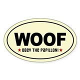 WOOF- Obey the Papillon! Oval Decal