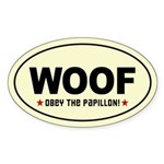 WOOF- Obey the Papillon! Oval Sticker
