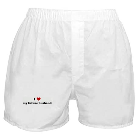 Heart Underwear & Panties > I Love my future husband Boxer Shorts