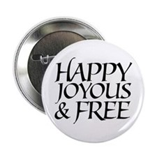 Happy Joyous & Free Button
