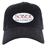 Sober and Loving It! Baseball Cap