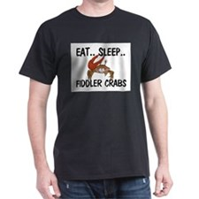 Eat ... Sleep ... FIDDLER CRABS Dark T-Shirt