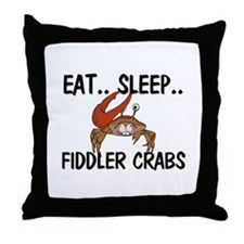 Eat ... Sleep ... FIDDLER CRABS Throw Pillow
