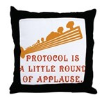 Protocol is Applause Throw Pillow