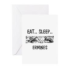 Eat ... Sleep ... ERMINES Greeting Cards (Pk of 10
