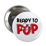 Ready To Pop 2.25&quot; Button