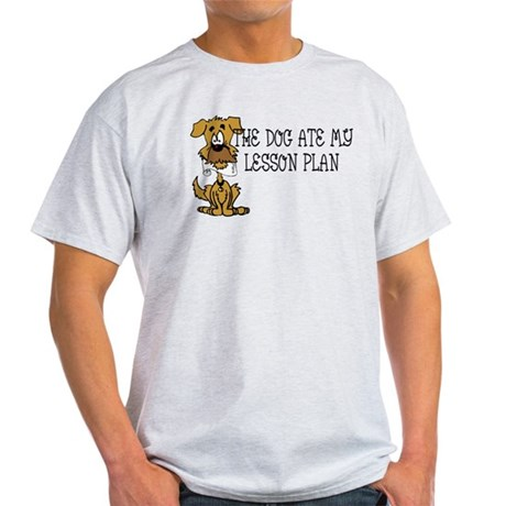 My Dog Ate My Lesson Plan Light T-Shirt