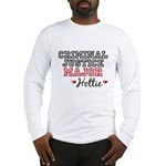 Criminal Justice Major Hottie Long Sleeve T-Shirt