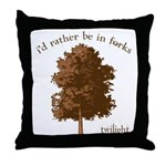 Twilight I'd Rather Be in Forks Throw Pillow