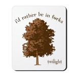 Twilight I'd Rather Be in Forks Mousepad