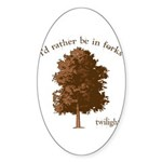 Twilight I'd Rather Be in Forks Sticker (Oval 10 p