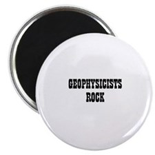 GEOPHYSICISTS ROCK Magnet