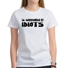 Im Surrounded by Idiots Tee