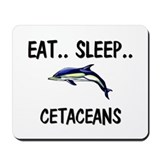 Eat ... Sleep ... CETACEANS Mousepad
