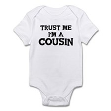 Trust Me: Cousin Infant Bodysuit