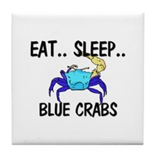 Eat ... Sleep ... BLUE CRABS Tile Coaster