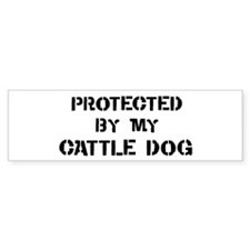 Protected by Cattle Dog Bumper Bumper Sticker