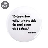 "Mae West Two Evils Quote 3.5"" Button (10 pack)"