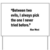 Mae West Two Evils Quote Yard Sign