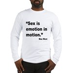 Mae West Emotion Quote (Front) Long Sleeve T-Shirt