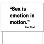 Mae West Emotion Quote Yard Sign