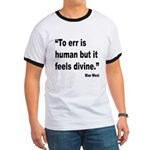 Mae West To Err Divine Quote (Front) Ringer T