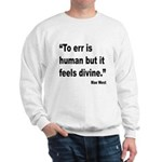 Mae West To Err Divine Quote (Front) Sweatshirt