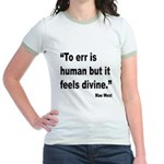 Mae West To Err Divine Quote Jr. Ringer T-Shirt