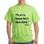 Mae West To Err Divine Quote (Front) Green T-Shirt
