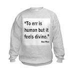 Mae West To Err Divine Quote Kids Sweatshirt