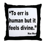 Mae West To Err Divine Quote Throw Pillow